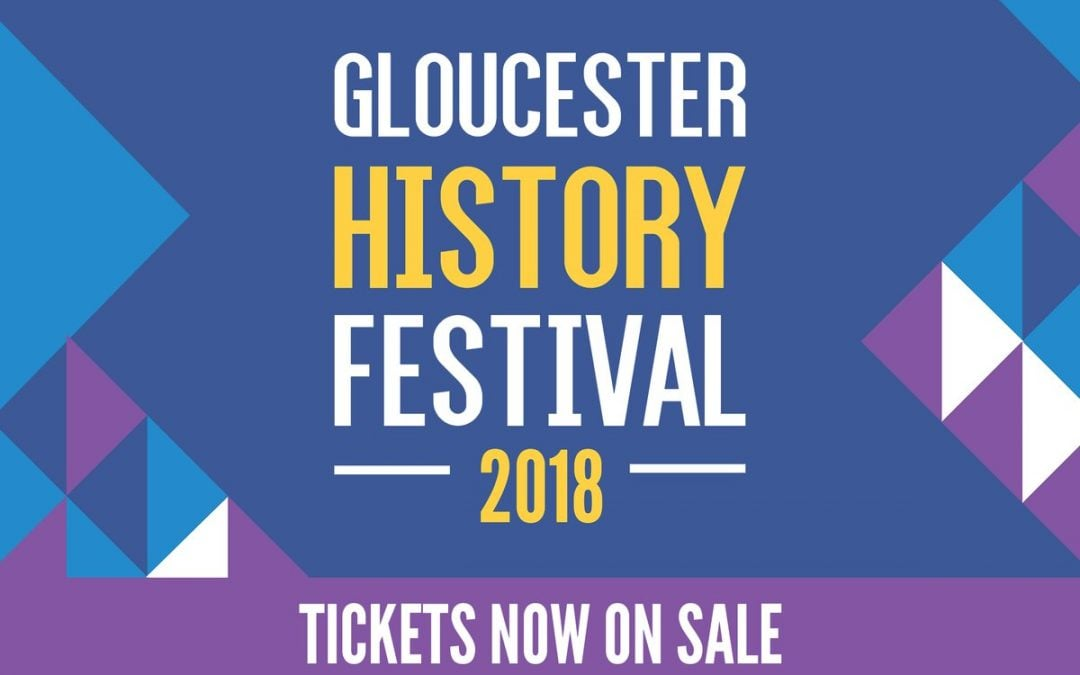 Gloucester History Festival 2018 A Visitors Guide